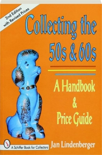 COLLECTING THE 50S & 60S: A Handbook & Price Guide