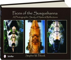FACES OF THE SUSQUEHANNA: A Photographic Study of Natural Reflections