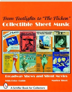 FROM FOOTLIGHTS TO THE FLICKERS: Collectible Sheet Music