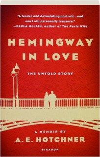 HEMINGWAY IN LOVE: The Untold Story