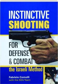 INSTINCTIVE SHOOTING FOR DEFENSE & COMBAT THE ISRAELI METHOD