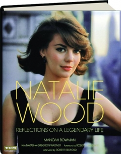 NATALIE WOOD: Reflections on a Legendary Life