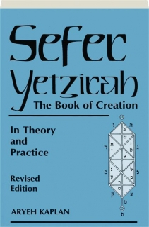 SEFER YETZIRAH, REVISED EDITION: The Book of Creation