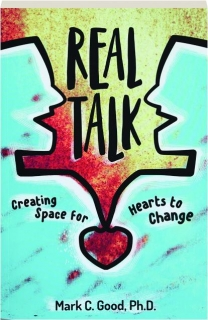REAL TALK: Creating Space for Hearts to Change
