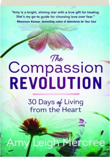 THE COMPASSION REVOLUTION: 30 Days of Living from the Heart