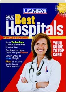 BEST HOSPITALS, 2017 EDITION