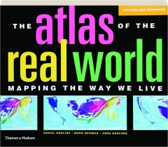 THE ATLAS OF THE REAL WORLD, SECOND EDITION: Mapping the Way We Live