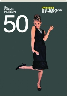 50 DRESSES THAT CHANGED THE WORLD