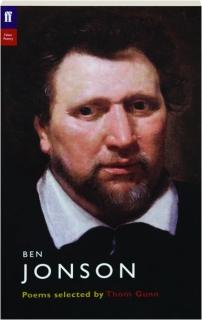 BEN JONSON: Poems Selected by Thom Gunn