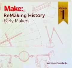 REMAKING HISTORY, VOLUME 1: Early Makers