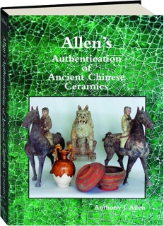ALLEN'S AUTHENTICATION OF ANCIENT CHINESE CERAMICS