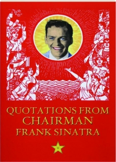 QUOTATIONS FROM CHAIRMAN FRANK SINATRA