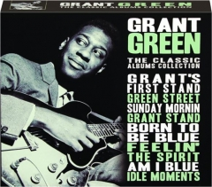 GRANT GREEN: The Classic Albums Collection