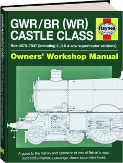 GWR / BR (WR) CASTLE CLASS: Owners' Workshop Manual