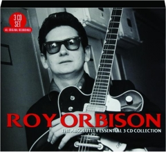 ROY ORBISON: The Absolutely Essential 3 CD Collection