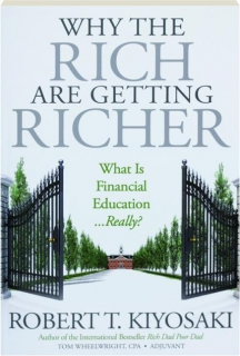 WHY THE RICH ARE GETTING RICHER: What Is Financial Education...Really?