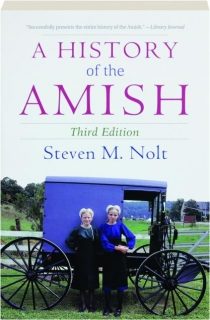 A HISTORY OF THE AMISH, THIRD EDITION