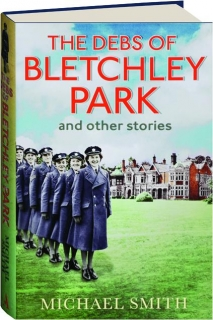 THE DEBS OF BLETCHLEY PARK: And Other Stories