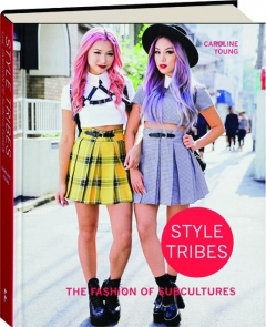 STYLE TRIBES: The Fashion of Subcultures