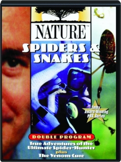 SPIDERS & SNAKES: NATURE