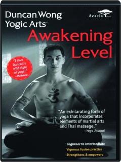 AWAKENING LEVEL: Duncan Wong Yogic Arts
