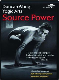 SOURCE POWER: Duncan Wong Yogic Arts