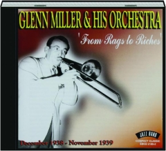 GLENN MILLER & HIS ORCHESTRA: From Rags to Riches