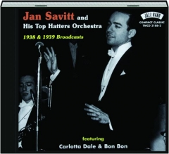 JAN SAVITT AND HIS TOP HATTERS ORCHESTRA: 1938 & 1939 Broadcasts