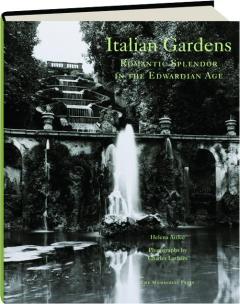 ITALIAN GARDENS: Romantic Splendor in the Edwardian Age
