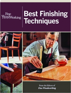 <I>FINE WOODWORKING</I> BEST FINISHING TECHNIQUES