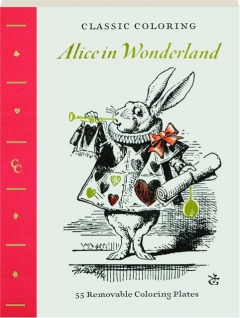 ALICE IN WONDERLAND: Classic Coloring