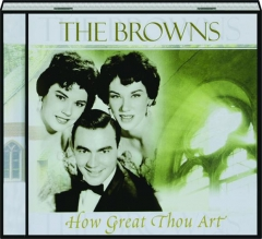 THE BROWNS: How Great Thou Art
