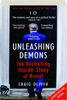 UNLEASHING DEMONS: The Bestselling Inside Story of Brexit