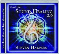 STEVEN HALPERN: Music for Sound Healing 2.0