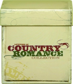 LIFETIME OF COUNTRY ROMANCE COLLECTION