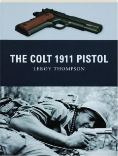 THE COLT 1911 PISTOL: Weapon 9