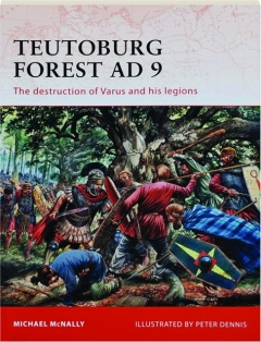 TEUTOBURG FOREST AD 9--THE DESTRUCTION OF VARUS AND HIS LEGIONS: Campaign 228