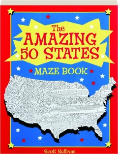 THE AMAZING 50 STATES MAZE BOOK