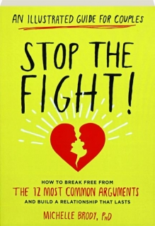 STOP THE FIGHT! An Illustrated Guide for Couples