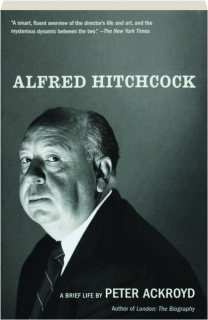 ALFRED HITCHCOCK: A Brief Life