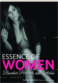 ESSENCE OF WOMEN: Boudoir Portraits and Stories
