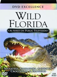 WILD FLORIDA: DVD Excellence