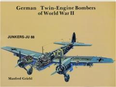GERMAN TWIN-ENGINE BOMBERS OF WORLD WAR II