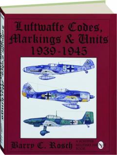LUFTWAFFE CODES, MARKINGS & UNITS 1939-1945