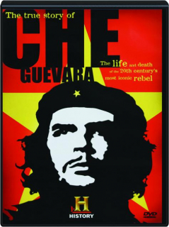 THE TRUE STORY OF CHE GUEVARA: History Made Every Day