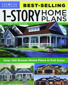 BEST-SELLING 1-STORY HOME PLANS, 4TH EDITION: Over 360 Dream-Home Plans in Full Color