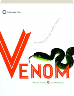 VENOM: The Secrets of Nature's Deadliest Weapon