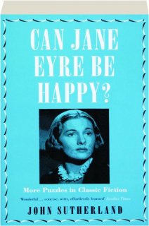 CAN JANE EYRE BE HAPPY? More Puzzles in Classic Fiction
