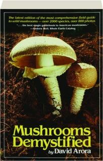 MUSHROOMS DEMYSTIFIED, SECOND EDITION