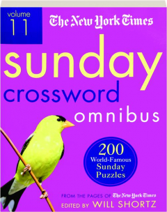 <I>THE NEW YORK TIMES</I> SUNDAY CROSSWORD OMNIBUS, VOLUME 11